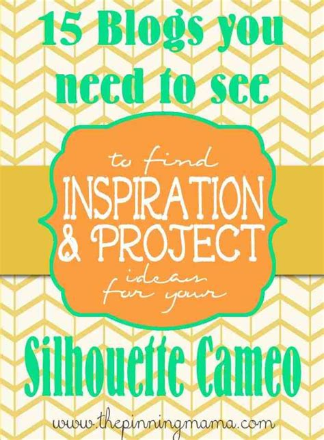 15 Blogs To Find GREAT Silhouette Cameo Project Ideas
