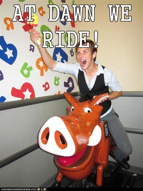 AT DAWN WE RIDE! - Cheezburger - Funny Memes | Funny Pictures